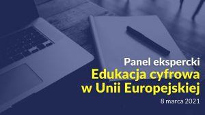 Panel ekspercki Edukacja Cyfrowa w Unii Europejskiej