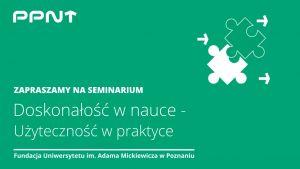 Seminarium: doskonałość w nauce – użyteczność w praktyce