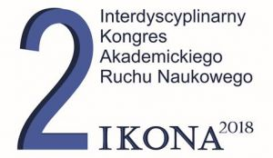 Interdyscyplinarny Kongres Akademickiego Ruchu Naukowego IKONA2018