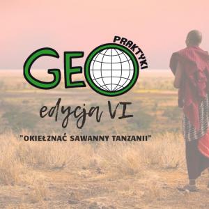 """""""Okiełznać sawanny Tanzanii"""" - wyprawa naukowa studentów WNGiG"""