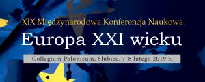 """XIX Międzynarodowa konferencja naukowa """"Europa XXI wieku. Wewnętrzne i zewnętrzne granice Unii Europejskiej"""
