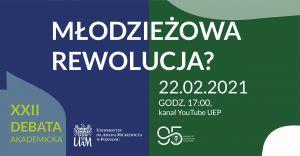 XXII Debata Akademicka - młodzieżowa rewolucja?