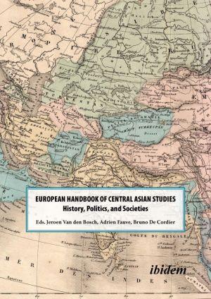 NEW European Handbook of Central Asian Studies: History, Politics, and Societies