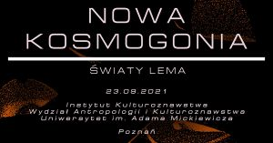 Konferencja Naukowa: Nowa kosmogonia. Światy Lema