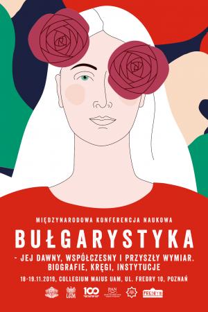 Bułgarystyka - jej dawny, współczesny i przyszły wymiar. Biografie, kręgi, instytucje