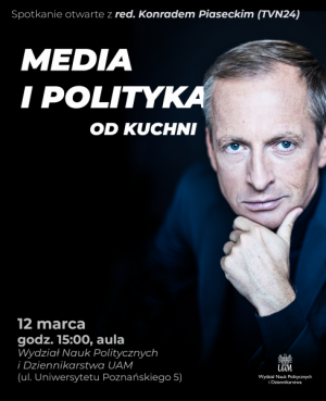 Media i polityka od kuchni – Konrad Piasecki na UAM