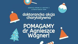 Świąteczna akcja charytatywna – pomagamy dr Wagner