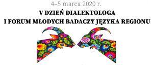 Dzień Dialektologa i Forum Młodych Badaczy Języka Regionu