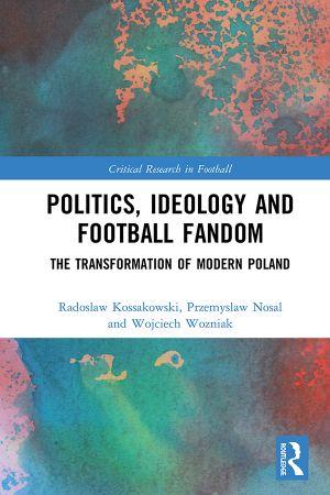 Polityczne zaangażowanie kibiców piłkarskich w publikacji naukowca z UAM