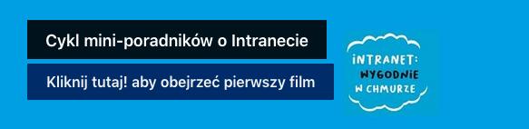 Filmiki o Intranecie, przejdź do Intranetu, by odtworzyć filmiki