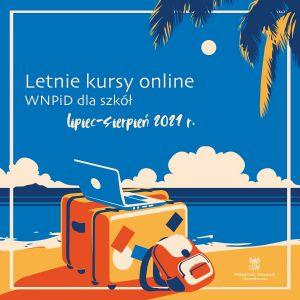 Letnie kursy online – WNPiD dla szkół