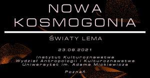 """Konferencja naukowa """"Nowa kosmogonia. Światy Lema"""""""