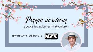 Przepis na wiosnę, czyli spotkanie z Robertem Makłowiczem