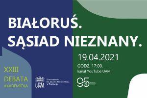 Białoruś. Sąsiad nieznany – UAM i UEP zapraszają na Debatę Akademicką