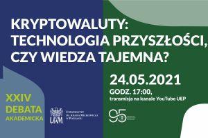 XXIV Debata Akademicka - Kryptowaluty: Technologia przyszłości czy wiedza tajemna?