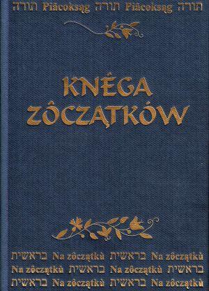 """""""Na zôczątkù Bóg stwòrził niebò i zemiã"""" – Pięcioksiąg w języku kaszubskim"""