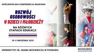 """Ogólnopolska Konferencja Naukowa """"Rozwój osobowości u dzieci i młodzieży na różnych etapach edukacji"""""""