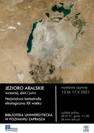 """Wystawa """"Jezioro Aralskie wczoraj, dziś i jutro. Największa katastrofa ekologiczna XX wieku"""""""