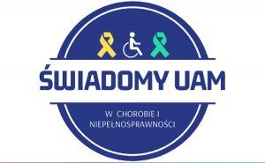 Świadomy UAM - w chorobie i niepełnosprawności