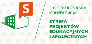 III Ogólnopolska Konferencja Strefa projektów edukacyjnych i społecznych