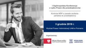 I Ogólnopolska Konferencja z cyklu Prawo dla przedsiębiorców - Kontrola MŚP a zasada zaufania państwa do przedsiębiorcy