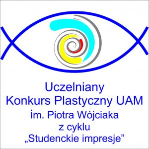 Wyniki V Uczelnianego Konkursu Plastycznego UAM im. Piotra Wójciaka z cyklu