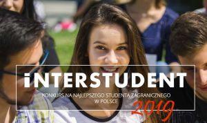 Interstudent 2019 - wybieramy najlepszego studenta zagranicznego w Polsce